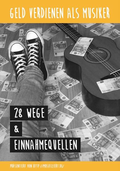 Geld verdienen als Musiker – 28 Wege und Einnahmequellen